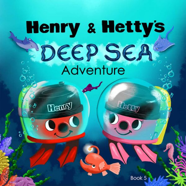 Henry & Hetty's Deep Sea Adventure